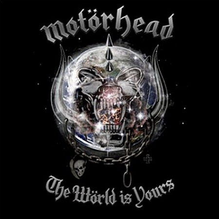 motorhead world is yours. the world is yours « Mehta Kya