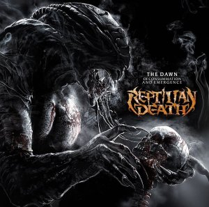 Reptilian Death – The Dawn of Consummation and Emergence [2013] album cover