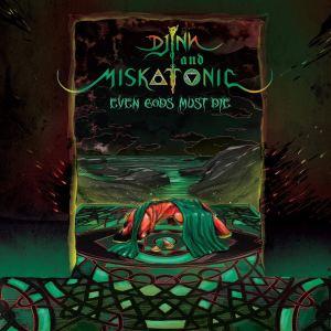 djinn&miskatonic_evengodsmustdie_albumcover_artwork